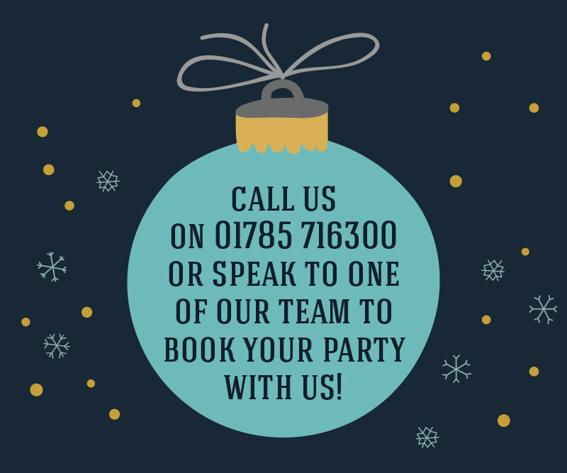 Call us on 01785 716300 or speak to one of our team to book your party with us!